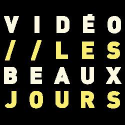 Vidéo Les Beaux Jours